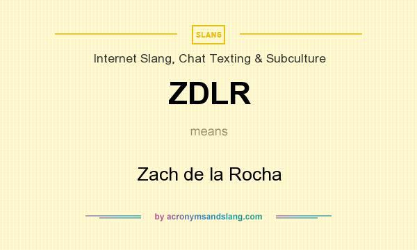 What does ZDLR mean? It stands for Zach de la Rocha