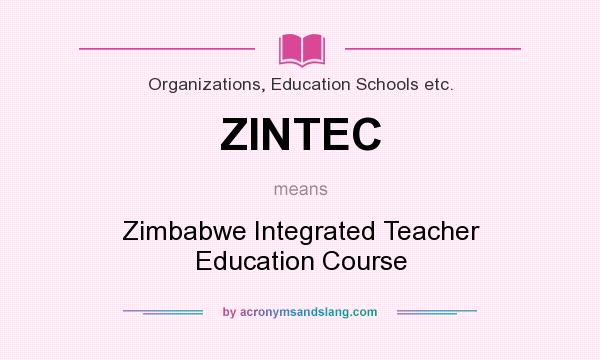 What does ZINTEC mean? It stands for Zimbabwe Integrated Teacher Education Course