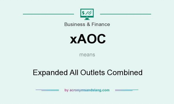 What does xAOC mean? It stands for Expanded All Outlets Combined