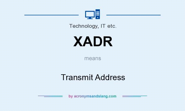 What does XADR mean? It stands for Transmit Address