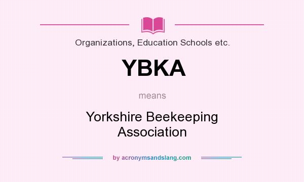 What does YBKA mean? It stands for Yorkshire Beekeeping Association