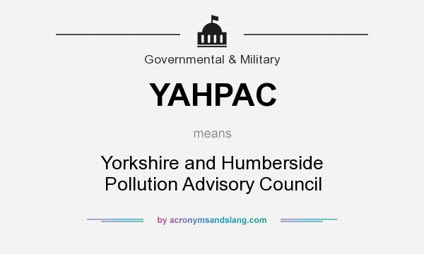 What does YAHPAC mean? It stands for Yorkshire and Humberside Pollution Advisory Council