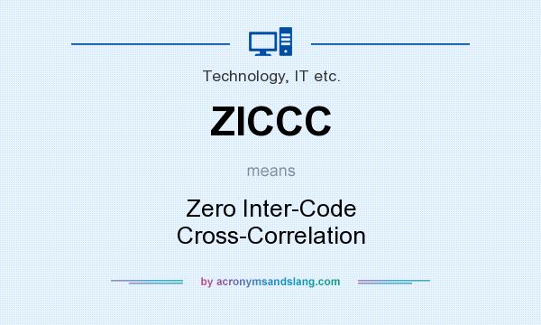 What does ZICCC mean? It stands for Zero Inter-Code Cross-Correlation
