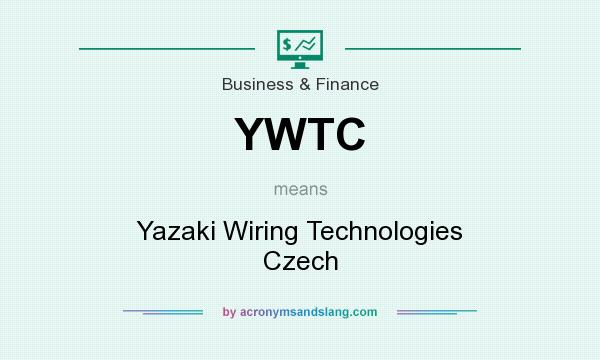 what does ywtc mean definition of ywtc ywtc stands for yazaki rh acronymsandslang com wiring technologies fort wayne wiring technologies inc