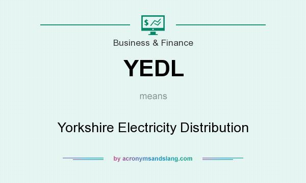 What does YEDL mean? It stands for Yorkshire Electricity Distribution