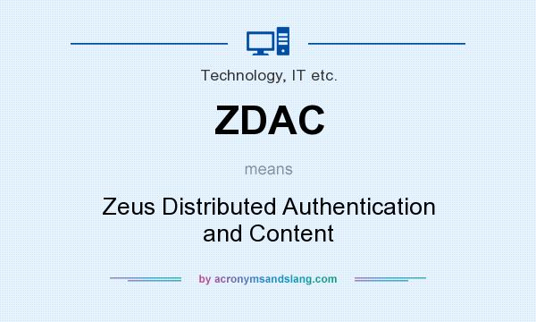 What does ZDAC mean? It stands for Zeus Distributed Authentication and Content