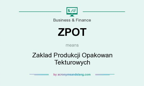 What does ZPOT mean? It stands for Zaklad Produkcji Opakowan Tekturowych