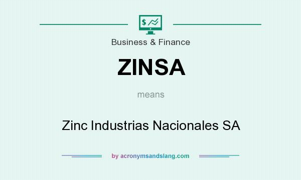 What does ZINSA mean? It stands for Zinc Industrias Nacionales SA