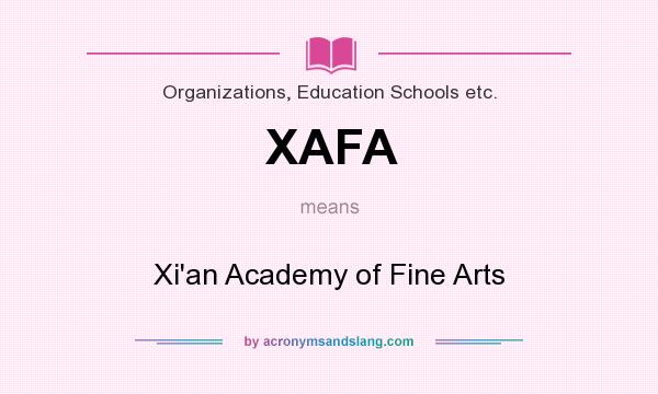 What does XAFA mean? It stands for Xi`an Academy of Fine Arts