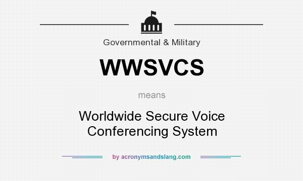 What does WWSVCS mean? It stands for Worldwide Secure Voice Conferencing System