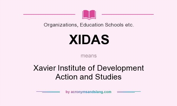 What does XIDAS mean? It stands for Xavier Institute of Development Action and Studies