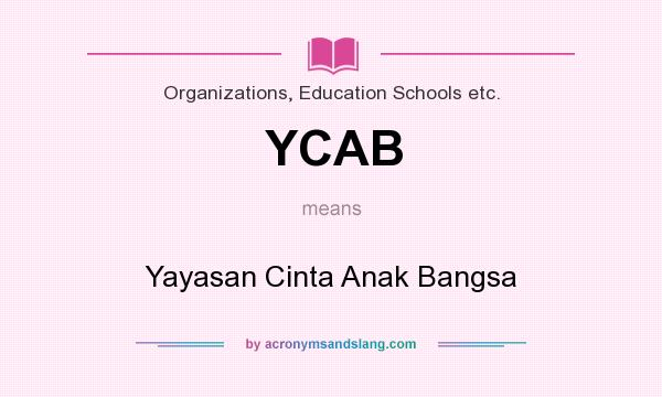 What does YCAB mean? It stands for Yayasan Cinta Anak Bangsa