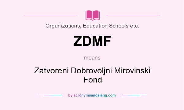 What does ZDMF mean? It stands for Zatvoreni Dobrovoljni Mirovinski Fond