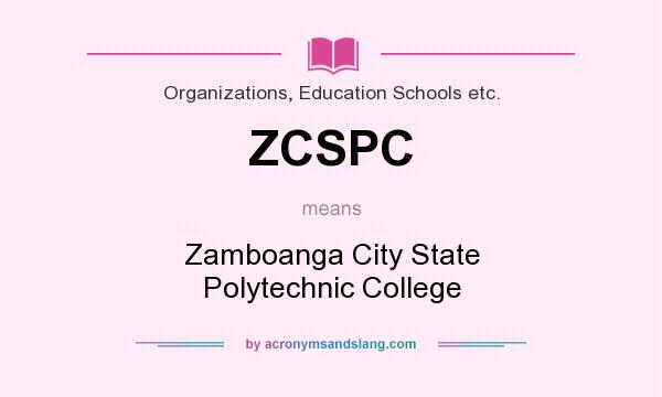 What does ZCSPC mean? It stands for Zamboanga City State Polytechnic College