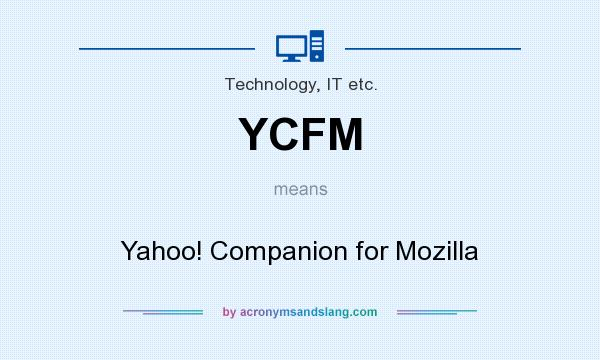 What does YCFM mean? It stands for Yahoo! Companion for Mozilla