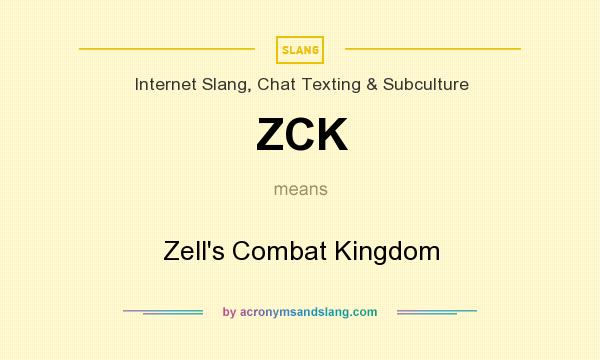 What does ZCK mean? It stands for Zell`s Combat Kingdom