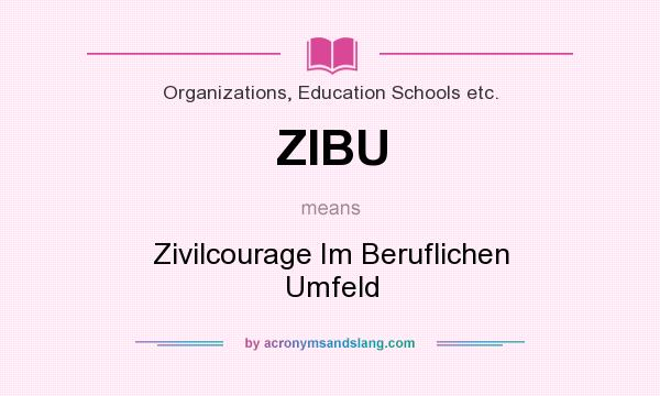 What does ZIBU mean? It stands for Zivilcourage Im Beruflichen Umfeld