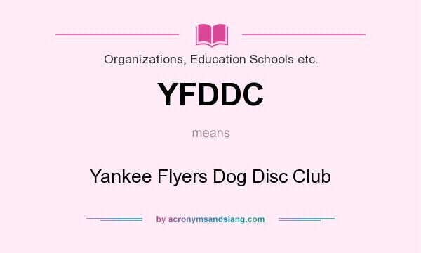 What does YFDDC mean? It stands for Yankee Flyers Dog Disc Club