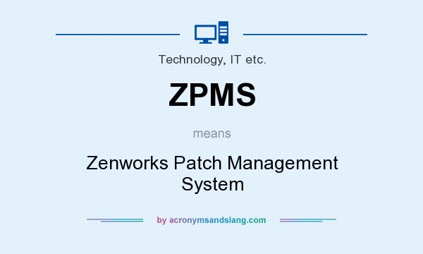 What does ZPMS mean? It stands for Zenworks Patch Management System