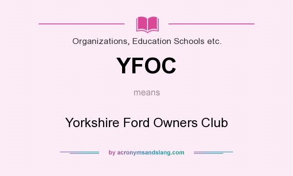 What does YFOC mean? It stands for Yorkshire Ford Owners Club
