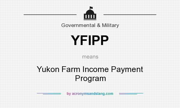 What does YFIPP mean? It stands for Yukon Farm Income Payment Program