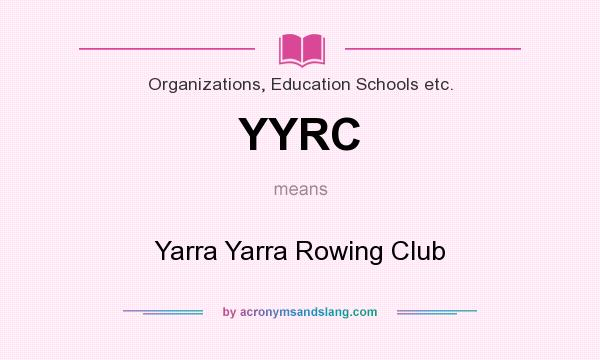 What does YYRC mean? It stands for Yarra Yarra Rowing Club