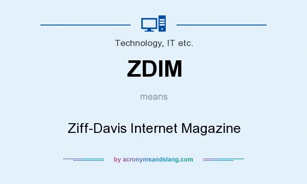 What does ZDIM mean? It stands for Ziff-Davis Internet Magazine