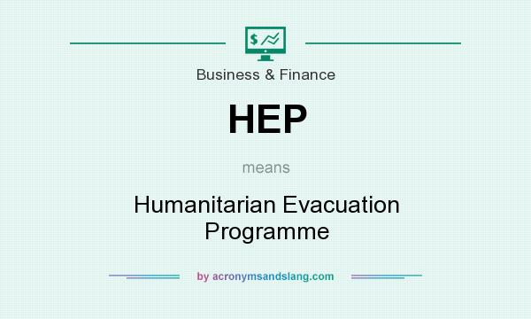 What does HEP mean? It stands for Humanitarian Evacuation Programme