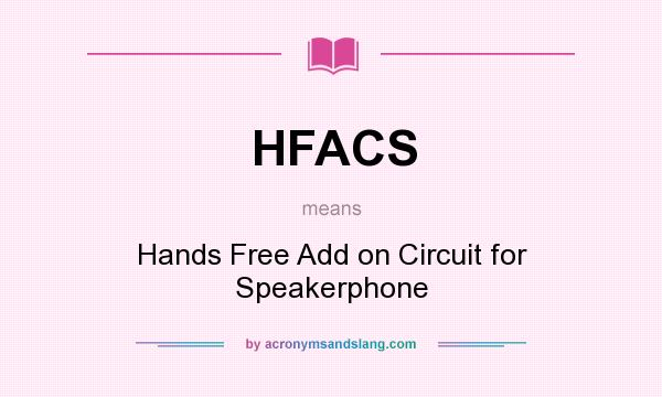 Hfacs Hands Free Add On Circuit For Speakerphone In Undefined By Acronymsandslang Com