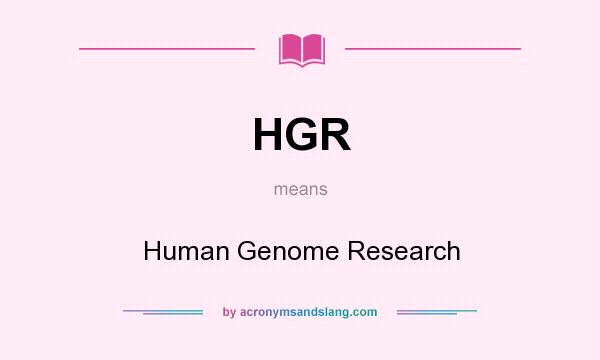 What does HGR mean? It stands for Human Genome Research