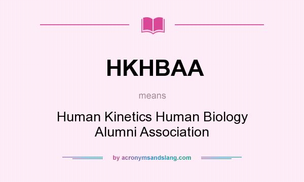 What does HKHBAA mean? It stands for Human Kinetics Human Biology Alumni Association