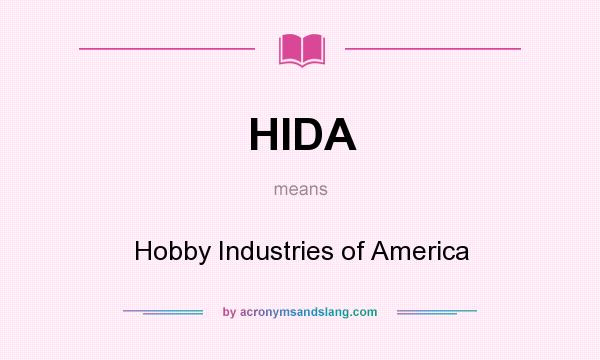 What does HIDA mean? It stands for Hobby Industries of America