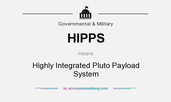 What does HIPPS mean? It stands for Highly Integrated Pluto Payload System