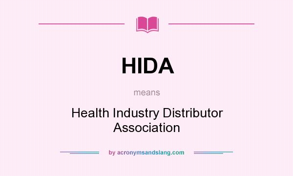 What does HIDA mean? It stands for Health Industry Distributor Association