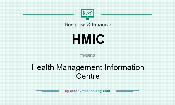 What does HMIC mean? It stands for Health Management Information Centre