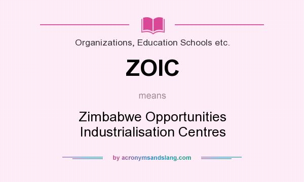 What does ZOIC mean? It stands for Zimbabwe Opportunities Industrialisation Centres
