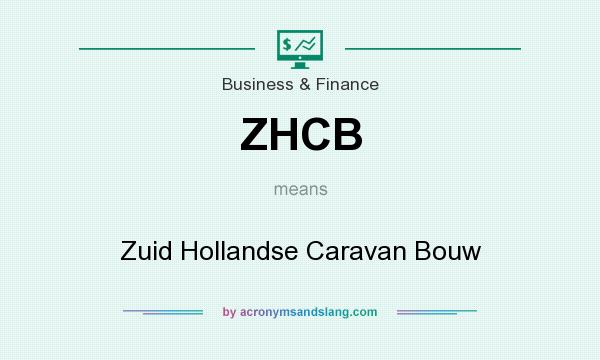 What does ZHCB mean? It stands for Zuid Hollandse Caravan Bouw