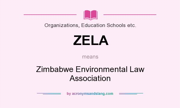 What does ZELA mean? It stands for Zimbabwe Environmental Law Association