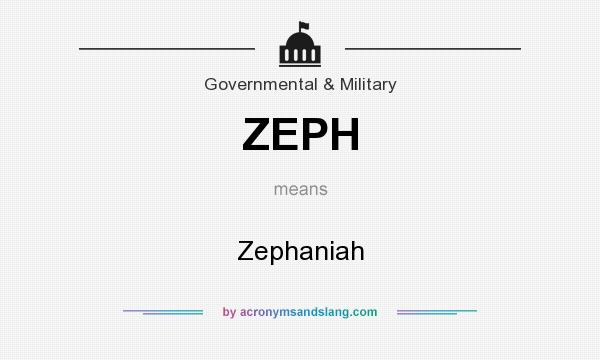 What does ZEPH mean? It stands for Zephaniah