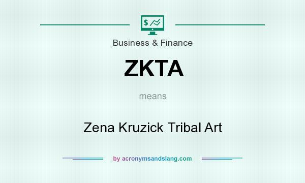 What does ZKTA mean? It stands for Zena Kruzick Tribal Art