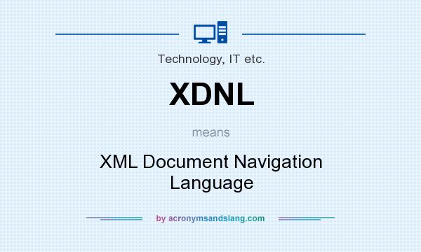 What does XDNL mean? It stands for XML Document Navigation Language