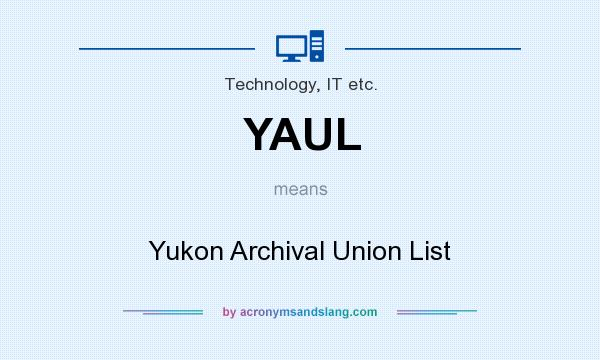 What does YAUL mean? It stands for Yukon Archival Union List