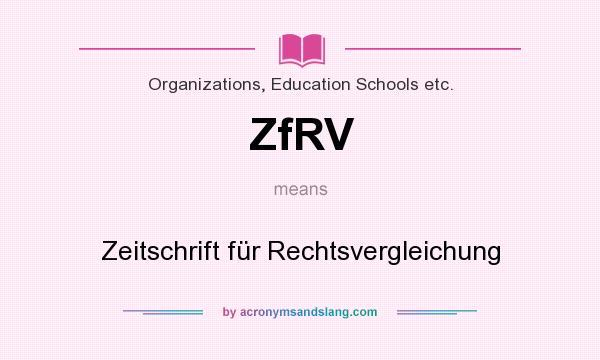 What does ZfRV mean? It stands for Zeitschrift für Rechtsvergleichung