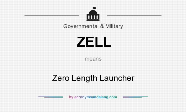 What does ZELL mean? It stands for Zero Length Launcher