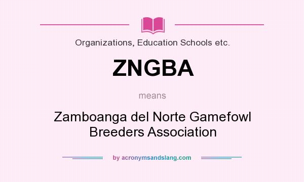 What does ZNGBA mean? It stands for Zamboanga del Norte Gamefowl Breeders Association