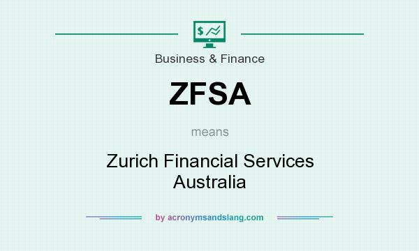 What does ZFSA mean? It stands for Zurich Financial Services Australia