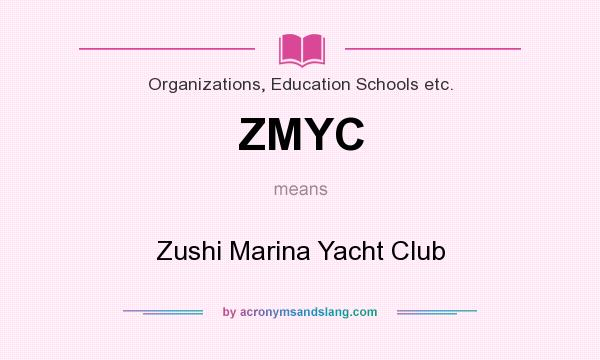 What does ZMYC mean? It stands for Zushi Marina Yacht Club