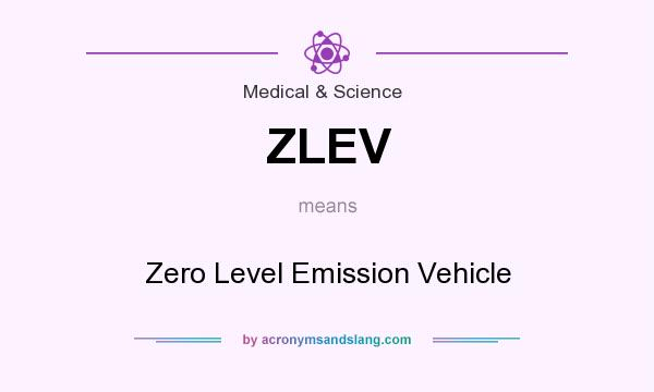 What does ZLEV mean? It stands for Zero Level Emission Vehicle