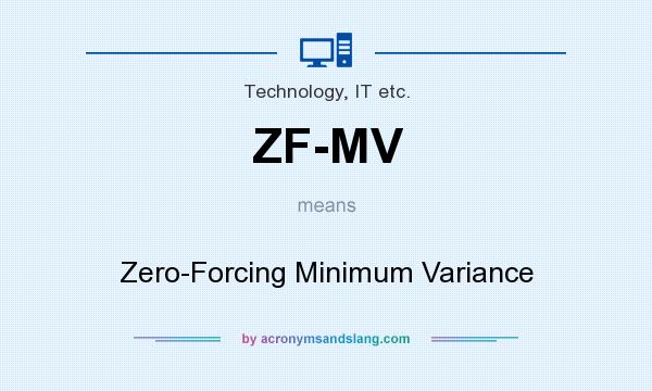 What does ZF-MV mean? It stands for Zero-Forcing Minimum Variance