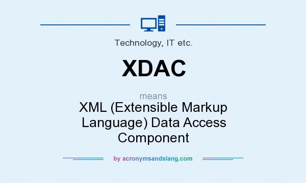 What does XDAC mean? It stands for XML (Extensible Markup Language) Data Access Component